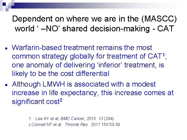 Dependent on where we are in the (MASCC) world ' –NO' shared decision-making -