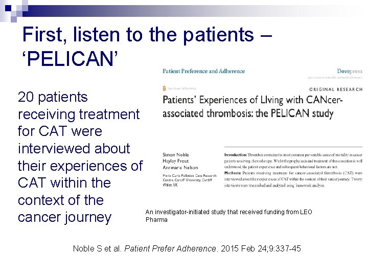 First, listen to the patients – 'PELICAN' 20 patients receiving treatment for CAT were