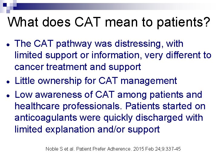 What does CAT mean to patients? · · · The CAT pathway was distressing,