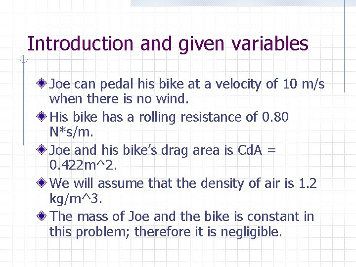 Introduction and given variables Joe can pedal his bike at a velocity of 10