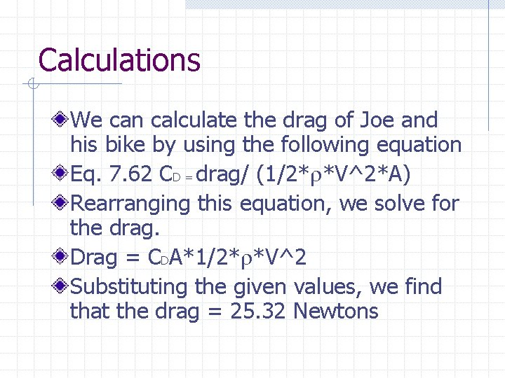 Calculations We can calculate the drag of Joe and his bike by using the
