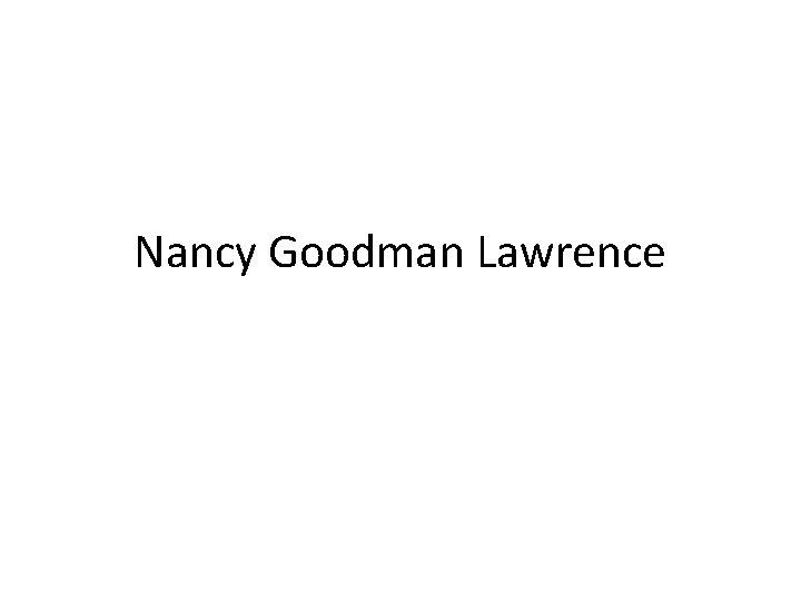 Nancy Goodman Lawrence