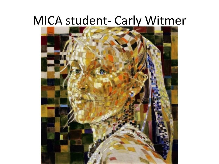MICA student- Carly Witmer