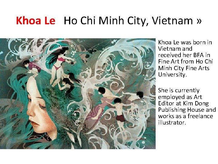 Khoa Le Ho Chi Minh City, Vietnam » Khoa Le was born in Vietnam