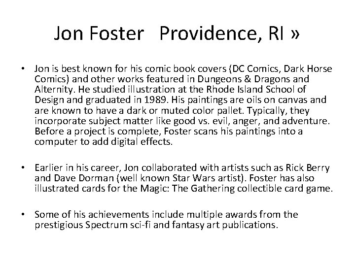 Jon Foster Providence, RI » • Jon is best known for his comic book