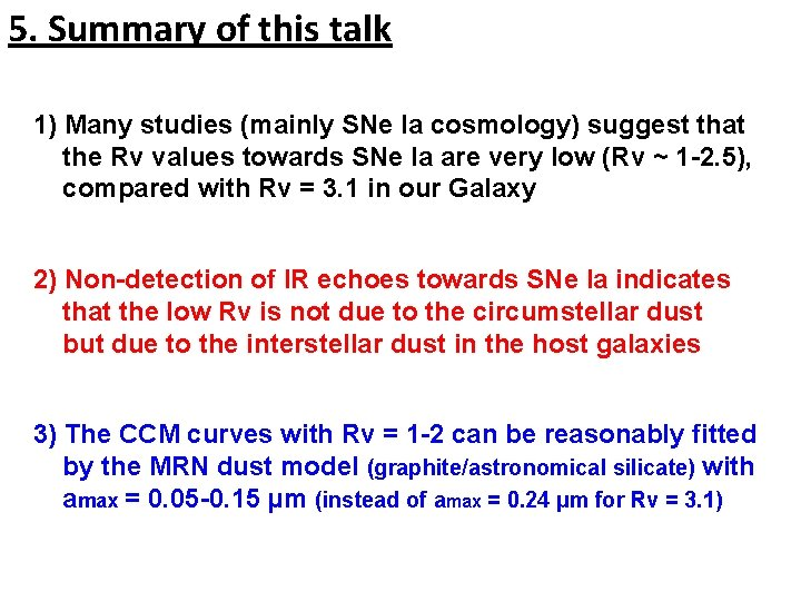 5. Summary of this talk 1) Many studies (mainly SNe Ia cosmology) suggest that