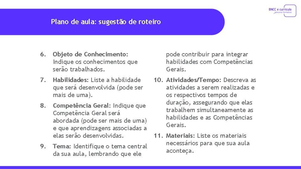 Plano de aula: sugestão de roteiro 6. Objeto de Conhecimento: Indique os conhecimentos que