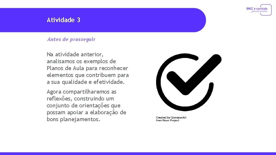 Atividade 3 Antes de prosseguir Na atividade anterior, analisamos os exemplos de Planos de