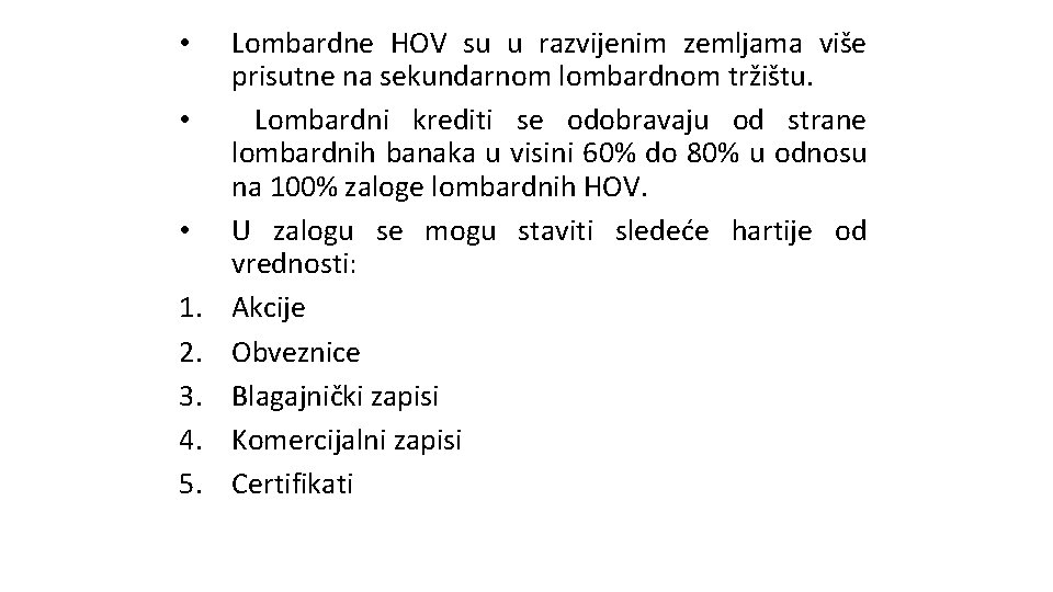 • • • 1. 2. 3. 4. 5. Lombardne HOV su u razvijenim