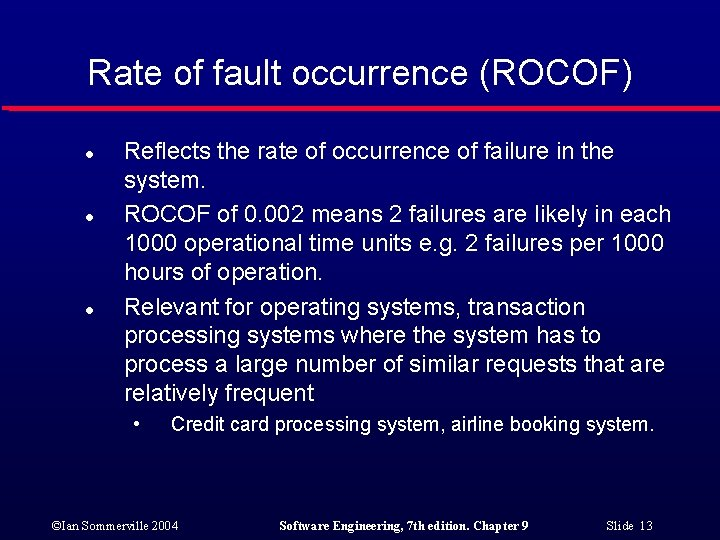 Rate of fault occurrence (ROCOF) l l l Reflects the rate of occurrence of