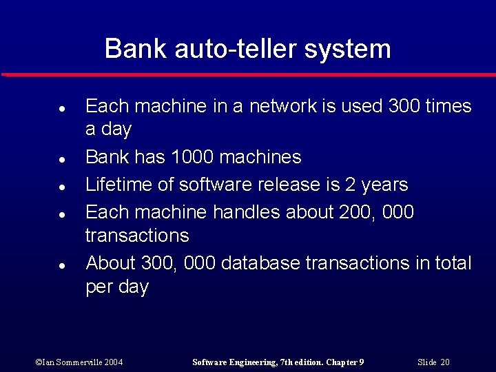 Bank auto-teller system l l l Each machine in a network is used 300