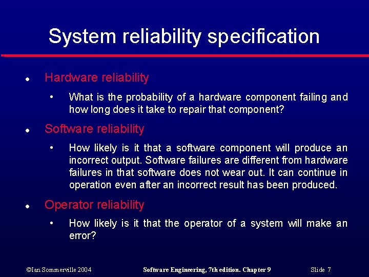 System reliability specification l Hardware reliability • l Software reliability • l What is
