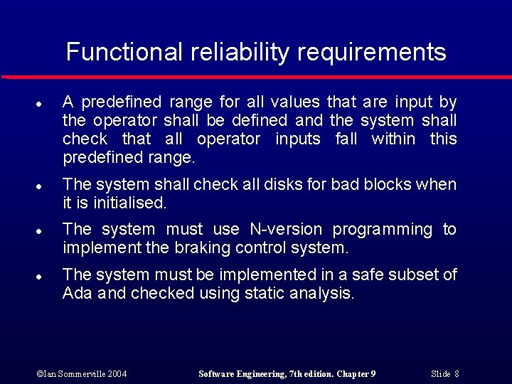 Functional reliability requirements l l A predefined range for all values that are input