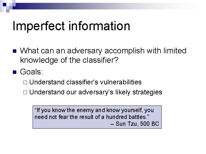 Imperfect information n n What can an adversary accomplish with limited knowledge of the