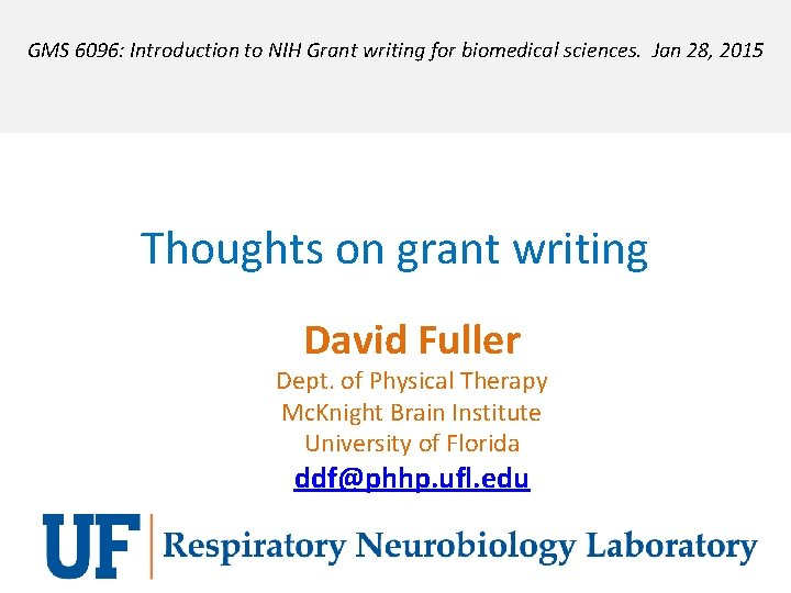 GMS 6096: Introduction to NIH Grant writing for biomedical sciences. Jan 28, 2015 Thoughts