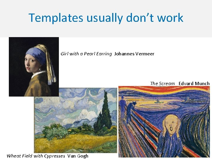 Templates usually don't work Girl with a Pearl Earring Johannes Vermeer The Scream Edvard