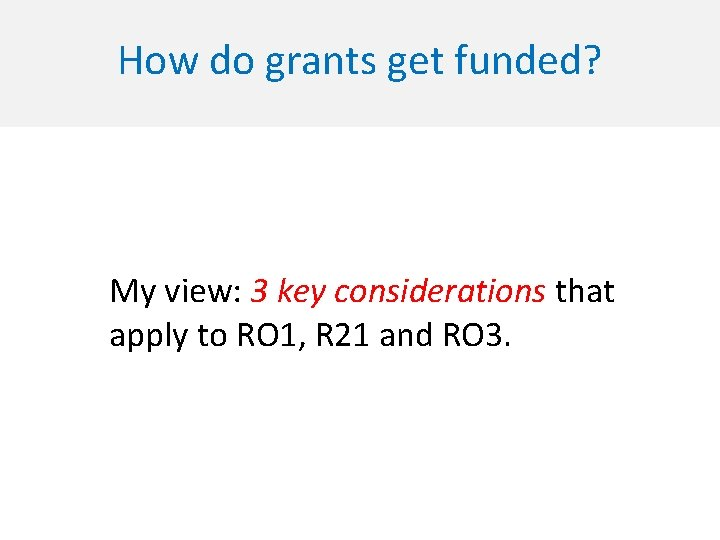 How do grants get funded? My view: 3 key considerations that apply to RO