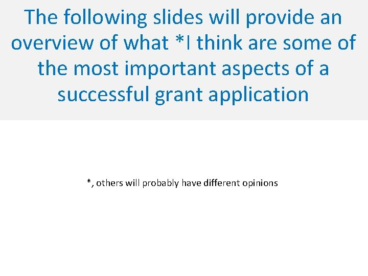 The following slides will provide an overview of what *I think are some of