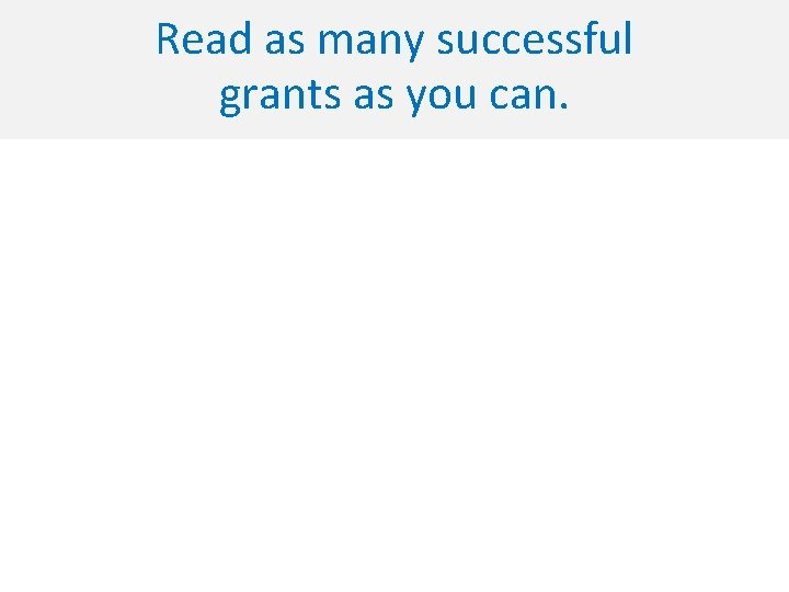 Read as many successful grants as you can.