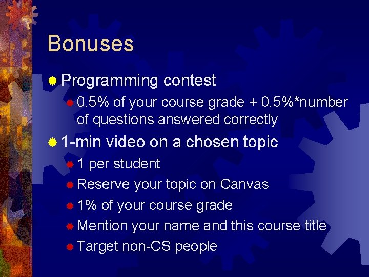 Bonuses ® Programming contest ® 0. 5% of your course grade + 0. 5%*number