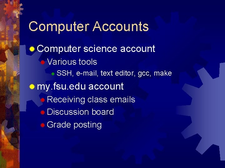 Computer Accounts ® Computer ® Various ® science account tools SSH, e-mail, text editor,