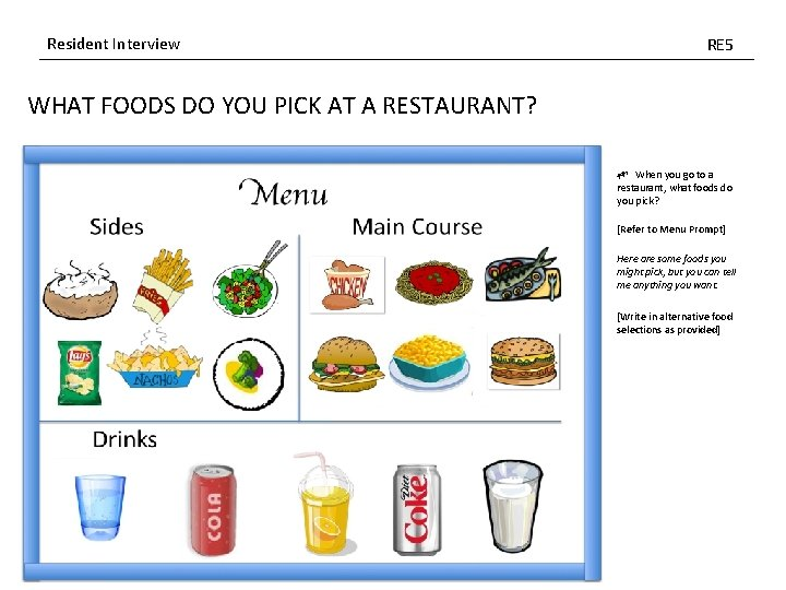 Resident Interview RE 5 WHAT FOODS DO YOU PICK AT A RESTAURANT? When you