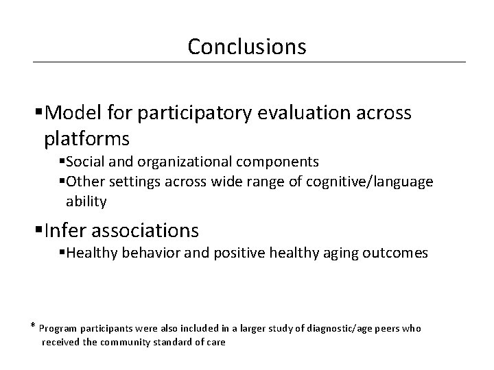Conclusions §Model for participatory evaluation across platforms §Social and organizational components §Other settings across