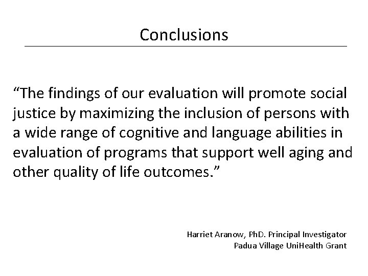 """Conclusions """"The findings of our evaluation will promote social justice by maximizing the inclusion"""