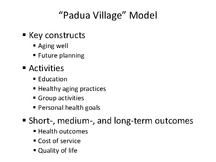"""""""Padua Village"""" Model § Key constructs § Aging well § Future planning § Activities"""