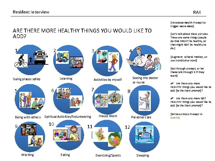 Resident Interview RA 4 ARE THERE MORE HEALTHY THINGS YOU WOULD LIKE TO ADD?