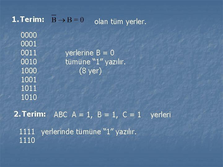 1. Terim: 0000 0001 0010 1001 1010 2. Terim: olan tüm yerlerine B =