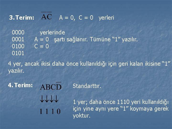 3. Terim: 0000 0001 0100 0101 A = 0, C = 0 yerlerinde A