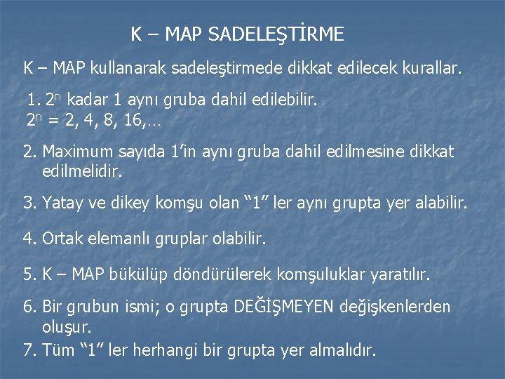 K – MAP SADELEŞTİRME K – MAP kullanarak sadeleştirmede dikkat edilecek kurallar. 1. 2