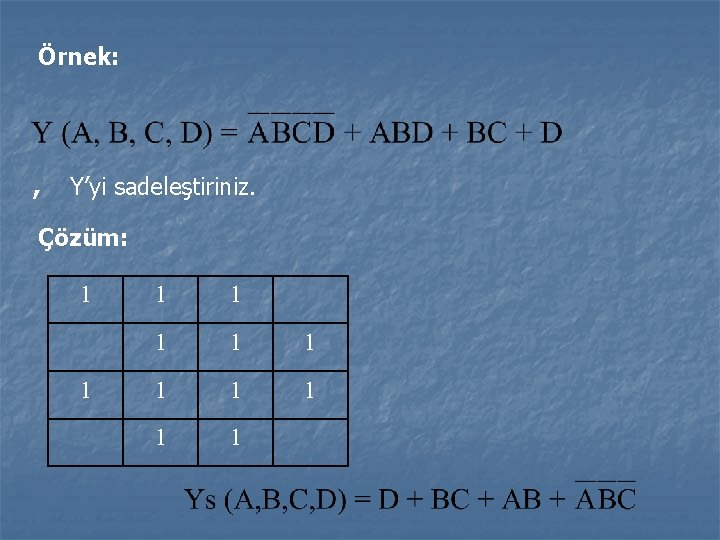 Örnek: , Y'yi sadeleştiriniz. Çözüm: 1 1 1