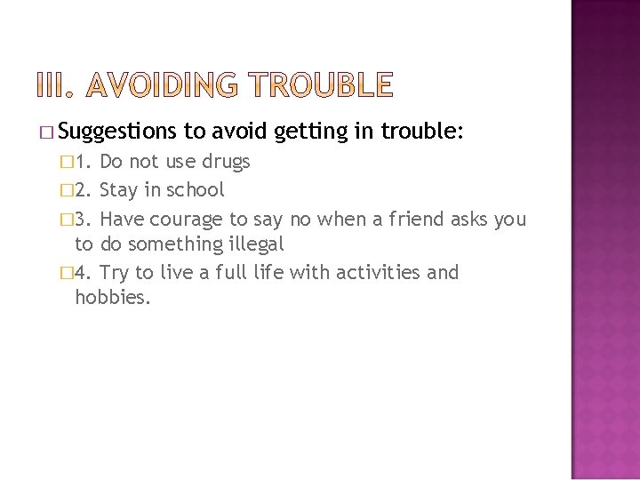 � Suggestions � 1. to avoid getting in trouble: Do not use drugs �