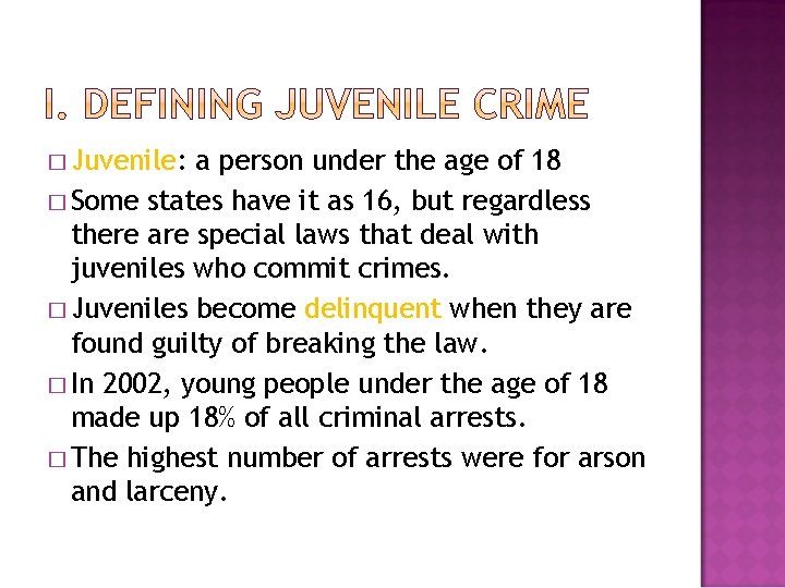 � Juvenile: a person under the age of 18 � Some states have it