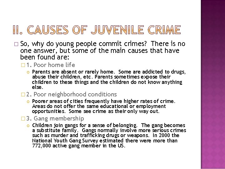 � So, why do young people commit crimes? There is no one answer, but