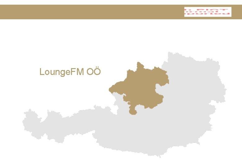 Lounge. FM OÖ