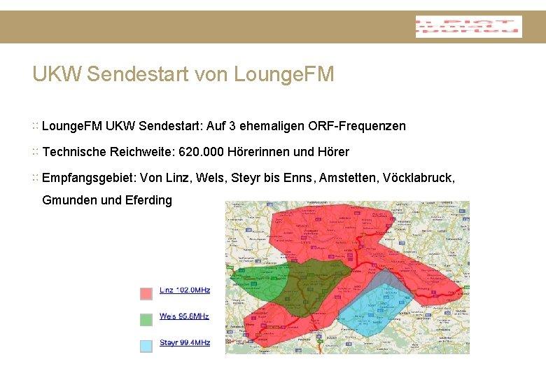 UKW Sendestart von Lounge. FM ∷ Lounge. FM UKW Sendestart: Auf 3 ehemaligen ORF-Frequenzen