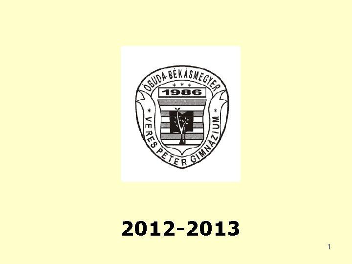 2012 -2013 1