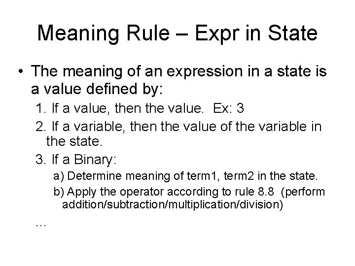 Meaning Rule – Expr in State • The meaning of an expression in a