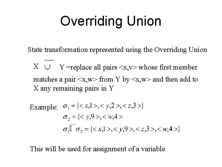 Overriding Union State transformation represented using the Overriding Union X Y =replace all pairs