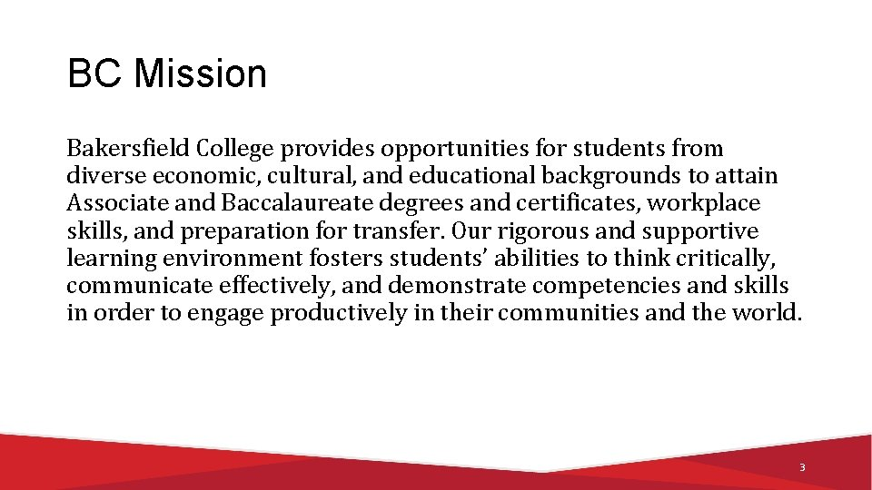 BC Mission Bakersfield College provides opportunities for students from diverse economic, cultural, and educational
