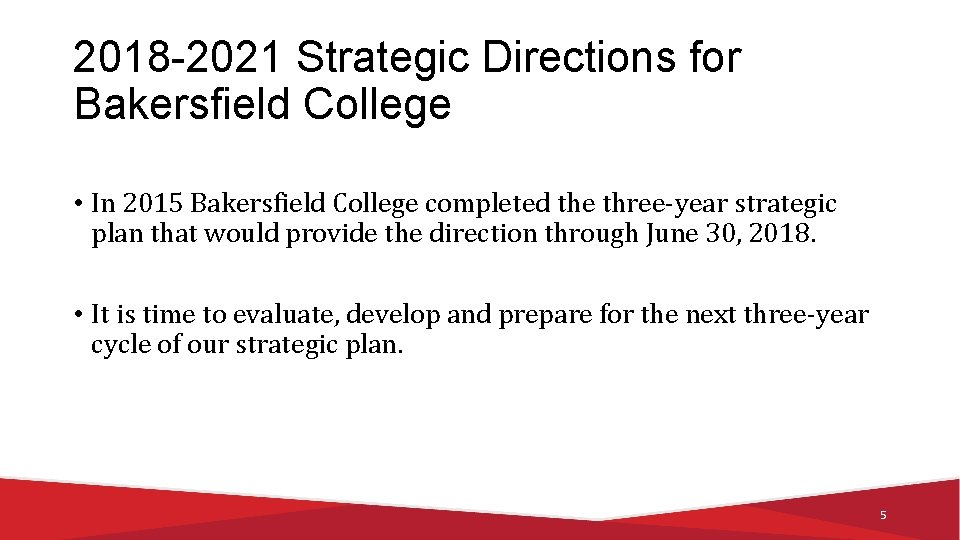 2018 -2021 Strategic Directions for Bakersfield College • In 2015 Bakersfield College completed the