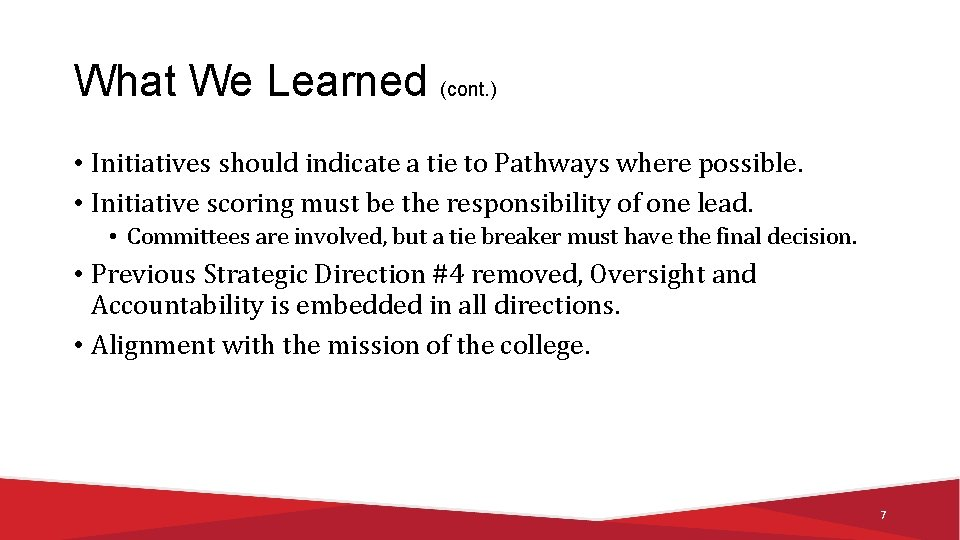 What We Learned (cont. ) • Initiatives should indicate a tie to Pathways where