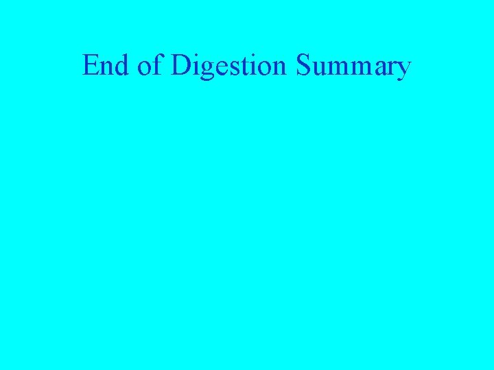 End of Digestion Summary