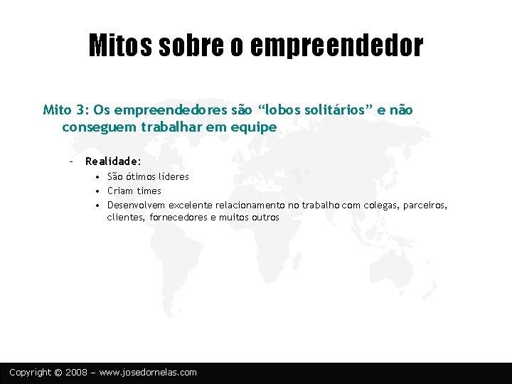 """Mitos sobre o empreendedor Mito 3: Os empreendedores são """"lobos solitários"""" e não conseguem"""