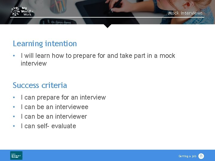 Mock interviews Learning intention • I will learn how to prepare for and take