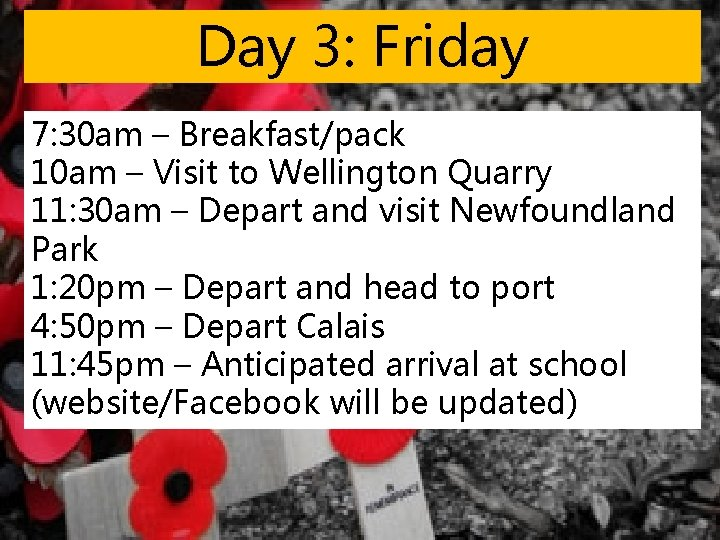 Day 3: Friday 7: 30 am – Breakfast/pack 10 am – Visit to Wellington