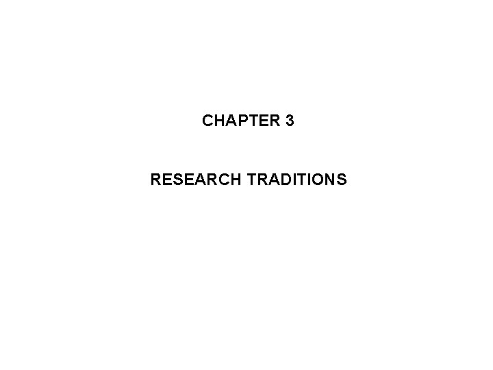 CHAPTER 3 RESEARCH TRADITIONS